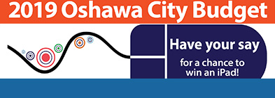 The City of Oshawa is preparing the 2019 City Budget and wants to hear from you! There are many opportunities to provide feedback and ask questions image