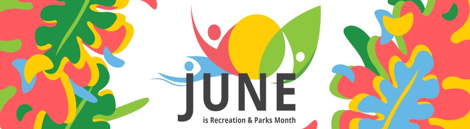 June is Recreation & Parks Month Banner
